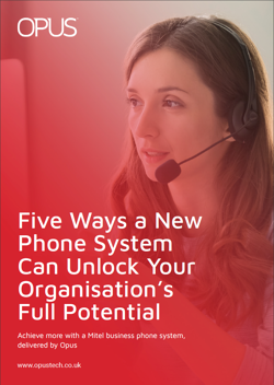 Five Ways a New Phone System Can Unlock Your Organisation's Full Potential - Cover